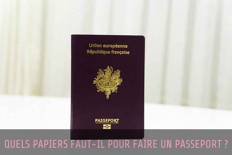 Comment faire un passeport ?